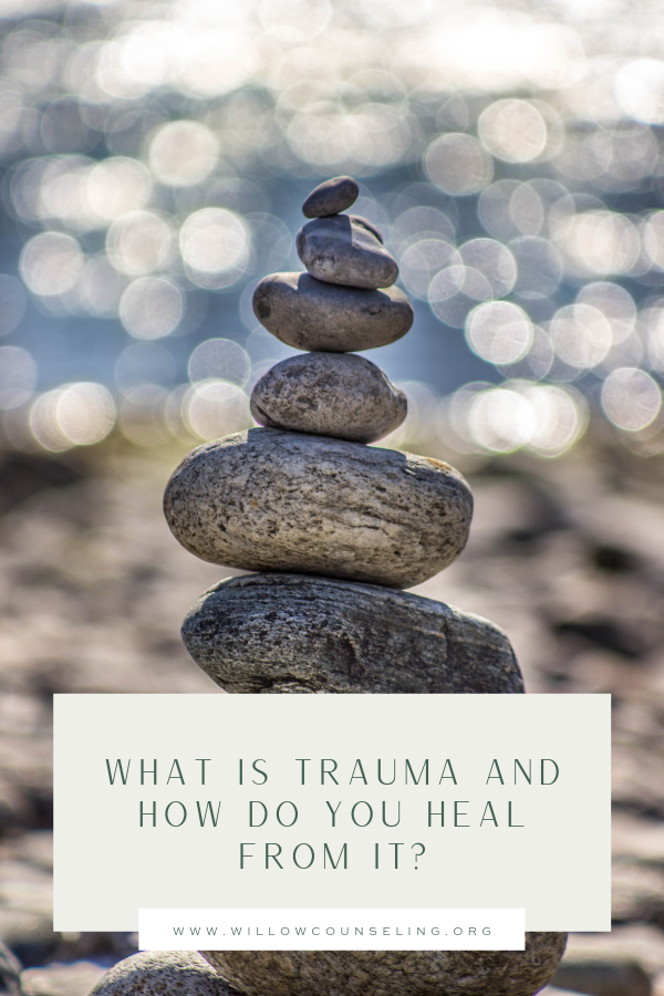 what is trauma, types of trauma, traumatic events, Willow Counseling, Nashville