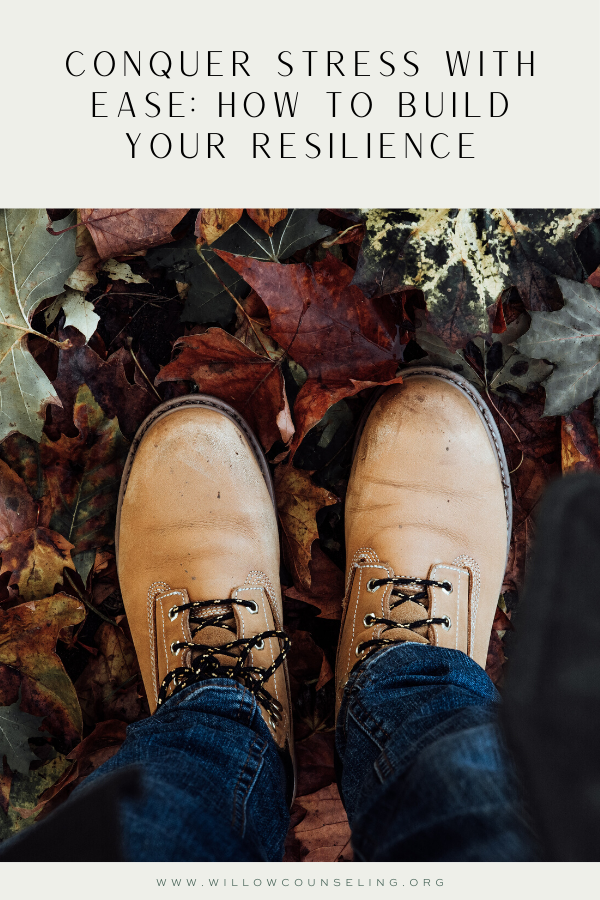 conquer stress with ease: how to build your resilience