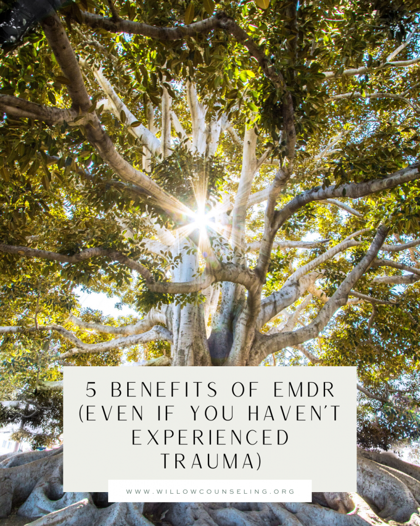 5 Benefits of EMDR (Even If You Haven't Experienced Trauma)